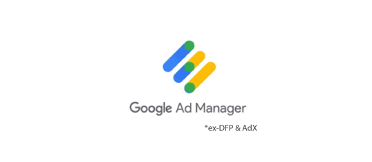 Google Ad Manager ex DFP and AdX