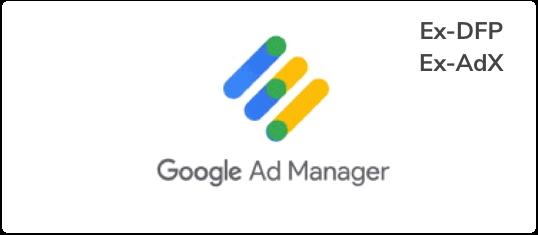 Google Ad Manager ex-DFP & AdX