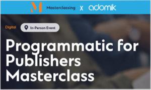 Masterclass Adomik Programmatic for Publishers adtech events 2021