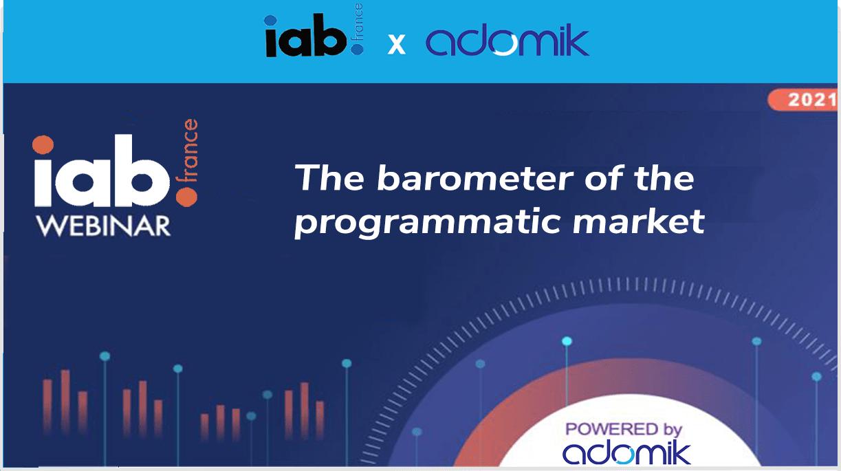 IAB France the barometer of the programmatic market